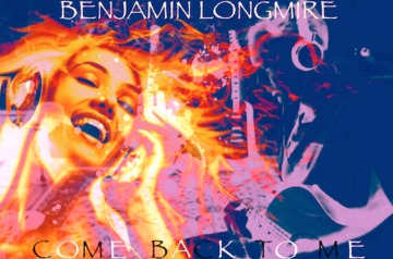 Come Back To Me - Ben Longmire (c) 2013, by Benjamin Longmire on OurStage