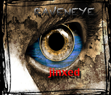 Jinxed, by Raveneyemusic on OurStage