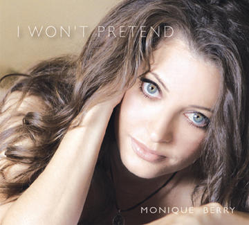 I Won't Pretend, by Monique Berry on OurStage