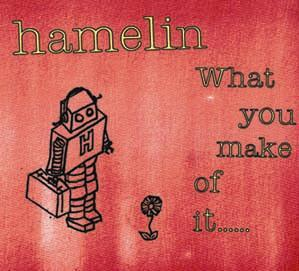 What you make of it, by hamelin on OurStage