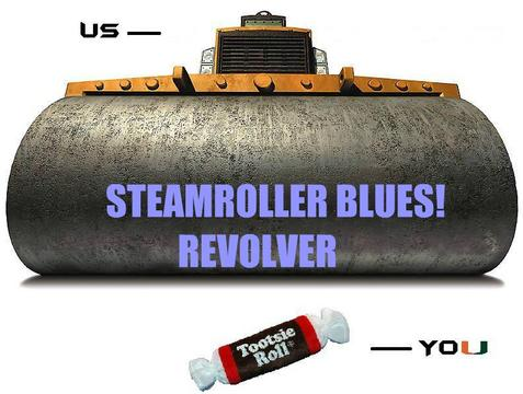 Steam Roller Blues by Revolver, by REVOLVER on OurStage