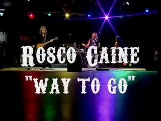 Way To Go, by Rosco Caine on OurStage