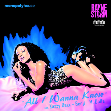 All I Wanna Know ft. Kazzy Raxx, Benji & MDolla The Don, by Rayne Storm on OurStage
