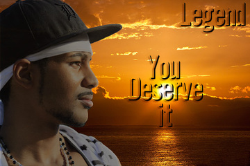 You Deserve It, by Legend on OurStage