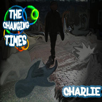 Charlie, by The Changing Times on OurStage