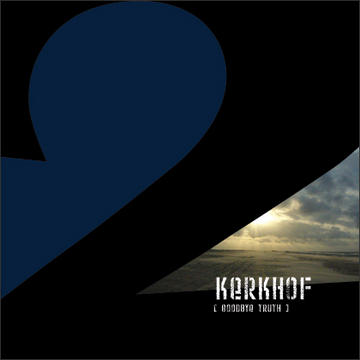 Goodbye Truth, by KERKHOF on OurStage