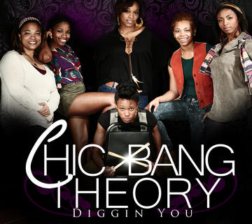 """Diggin You"" written by Candace Sims, by Chic Bang Theory on OurStage"