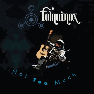 Not Too Much, by Folquinox on OurStage