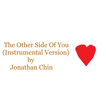 The Other Side Of You (Instrumental Version), by Jonathan Chin Wing Loeng on OurStage