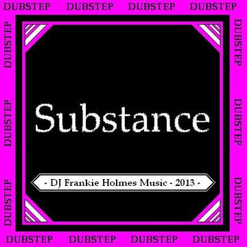 Substance, by DJ Frankie Holmes on OurStage