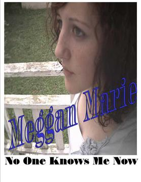 No One Knows Me  megganmarie, by meggan marie on OurStage