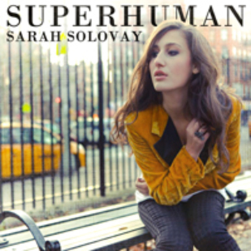 Superhuman, by Sarah Solovay on OurStage