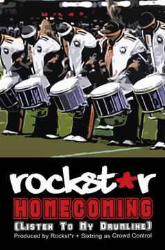 Homecoming (Listen To My Drumline), by ROCKST*R on OurStage
