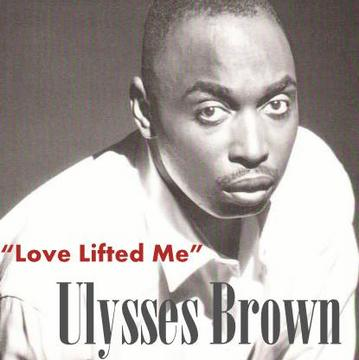 Love Lifted Me, by Ulysses Brown on OurStage
