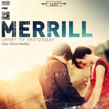 Loves of Yesterday, by Merrill on OurStage