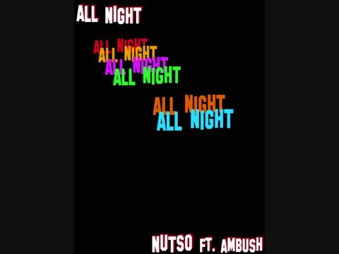 All Night ft. Ambush, by Nutso on OurStage
