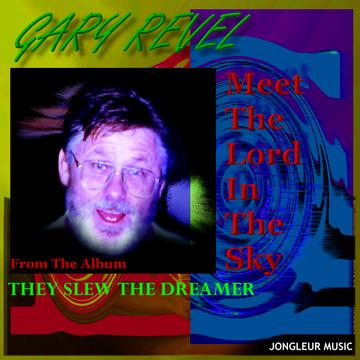 Meet the Lord in the Sky, by Gary Revel on OurStage