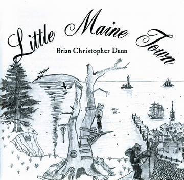 Little Maine Town, by Brian Dunn on OurStage