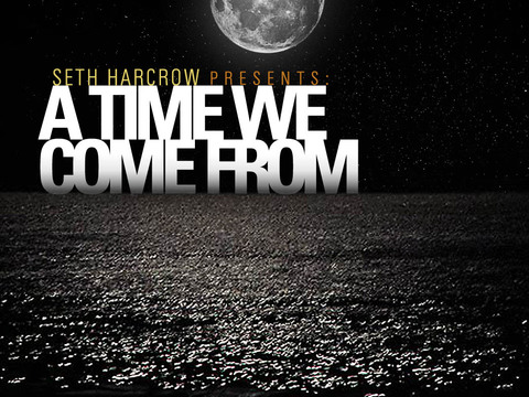 A Time We Come From, by Seth Harcrow on OurStage