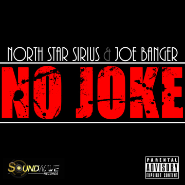 NO JOKE, by North Star Sirius & Joe Banger on OurStage