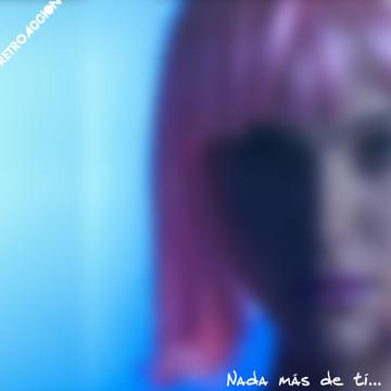 Nada más de tí, by Retroaccion on OurStage