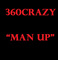 Man Up, by 360crazy on OurStage