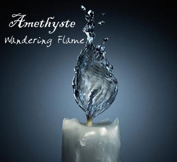 Wandering Flame, by Amethyste on OurStage