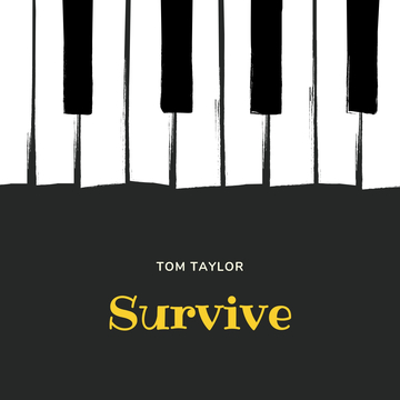 Survive, by Tom Taylor on OurStage