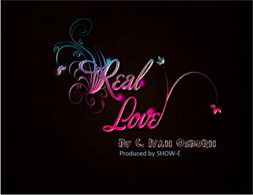 Real Love, by C. Ivan Osborn feat. SHOW-E on OurStage