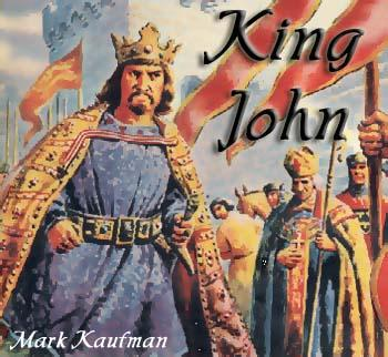 King John, by Mark Kaufman on OurStage