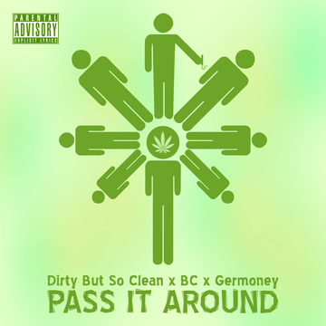 Pass It Around, by Dirty But So Clean x BC x Germoney on OurStage