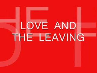 Love And The Leaving , by Steve Dafoe-SongWriter on OurStage