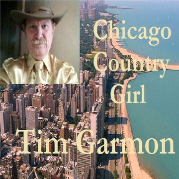 Chicago Country Girl, by Tim Garmon on OurStage