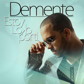 Estoy Loco Por Ti, by Demente on OurStage