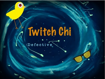 Defective, by Twitch Chi on OurStage