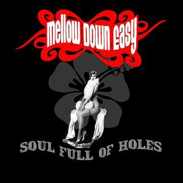 Soul Full Of Holes, by Mellow Down Easy on OurStage
