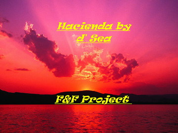 Hacienda by the Sea, by F&F Project  on OurStage