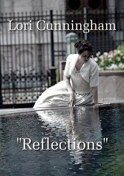 Reflections, by Lori Cunningham/n pa productions on OurStage