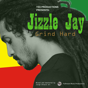 Grind Hard, by Jizzle Jay on OurStage