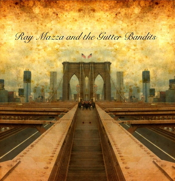 Buy beg or steal, by Ray Mazza and the Gutter Bandits on OurStage