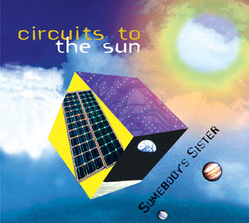 Circuits to the Sun, by Somebody's Sister (Jill Stein and Ken Selcer) on OurStage