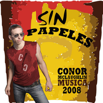Sin Papeles (Latin Hip-hop), by Conor McLaughlin on OurStage