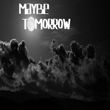 Maybe Tomorrow, by Situs Dynein on OurStage