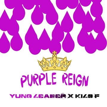 Purple Reign, by Yung Leader,Kilo F on OurStage