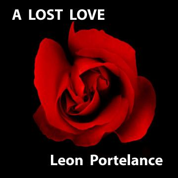 A Lost Love, by Leon Portelance on OurStage