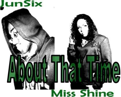 About That Time (featuring Ms. Shine), by JunSix on OurStage