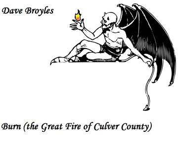 Burn (The Great Fire of Culver County), by David Wayne Broyles on OurStage