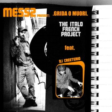 GRIDA O MUORI (ITALO FRENCH PROJECT), by MESS2 on OurStage