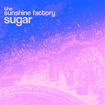 My Sugar Cane, by The Sunshine Factory on OurStage