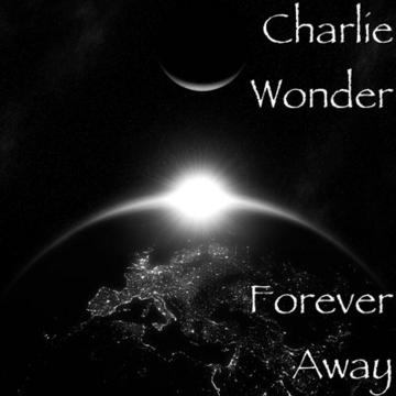 FOREVER AWAY, by charlie wonder on OurStage